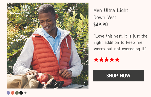 MEN ULTRA LIGHT DOWN VEST $39.90 - SHOP NOW