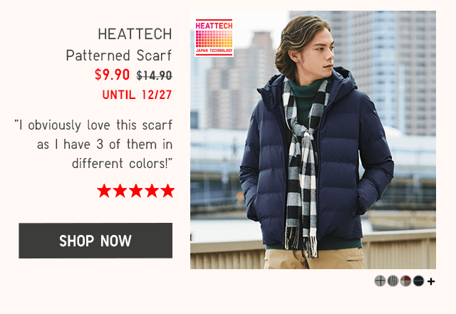 HEATTECH PATTERNED SCARF $9.90 - SHOP NOW