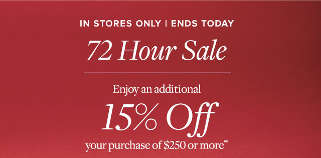 ENDS TODAY | 72 HOUR SALE