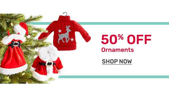 Shop fifty percent off ornaments.