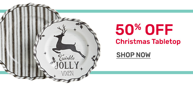 Shop up to fifty percent off Christmas tabletop.