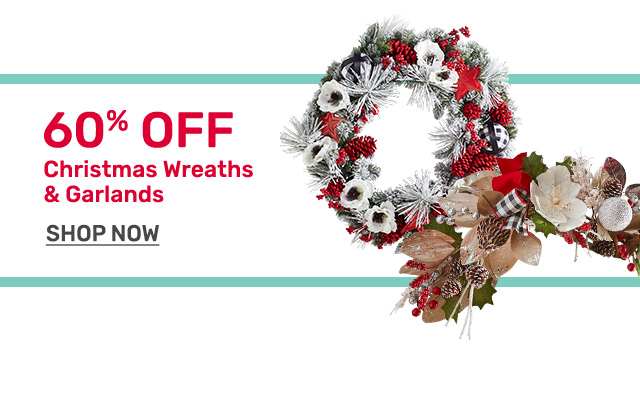 Shop up to sixty percent off Christmas wreaths and garlands.
