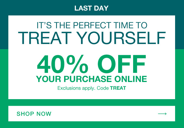 40% OFF YOUR PURCHASE ONLINE