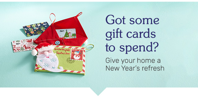 Got some gift cards to spend? Give your home a New Year's refresh.