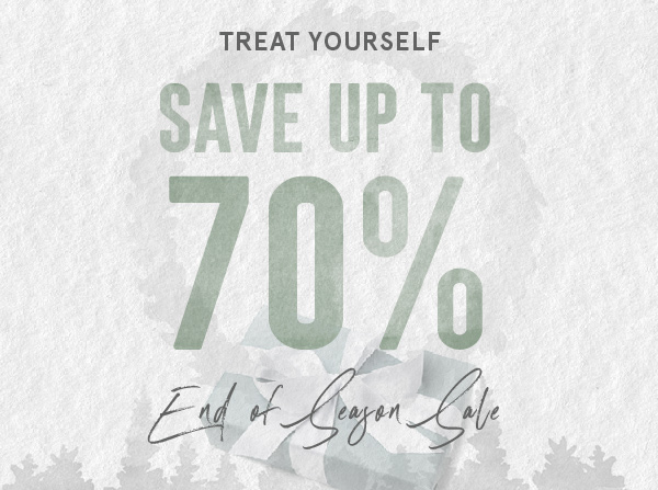 END OF SEASON SALE - SAVE UP TO 70%