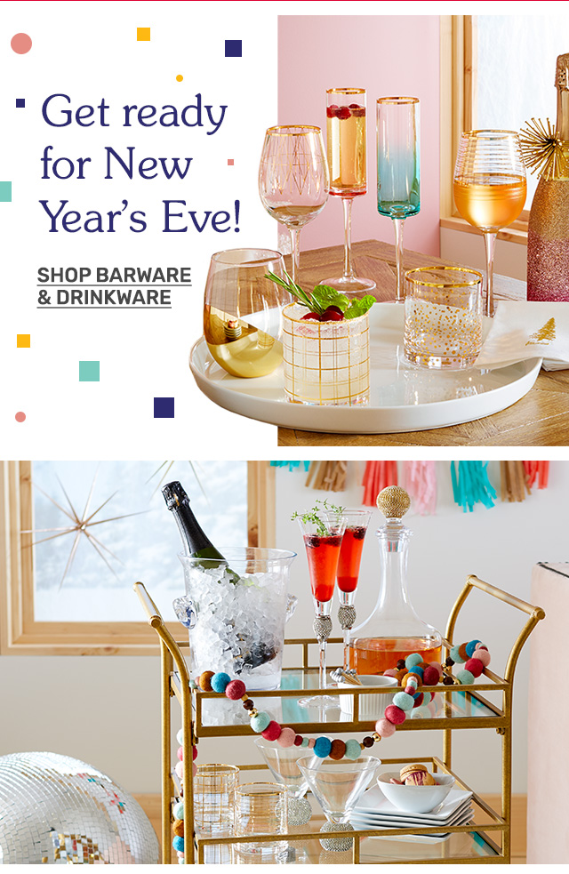 Get ready for New Year's Eve. Shop barware and drinkware.