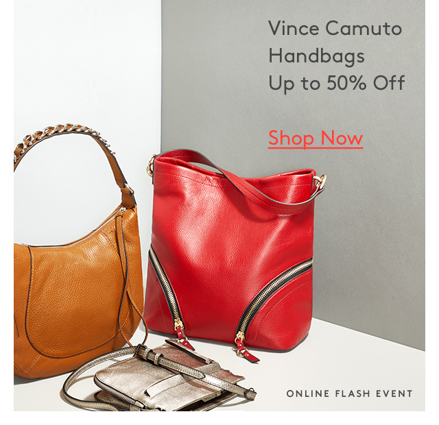 Vince Camuto | Handbags | Up to 50% Off | Shop Now | Online Flash Event