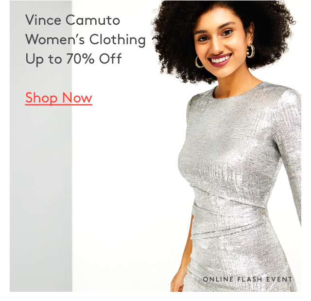 Vince Camuto | Women's Clothing | Up to 70% Off | Shop Now | Online Flash Event