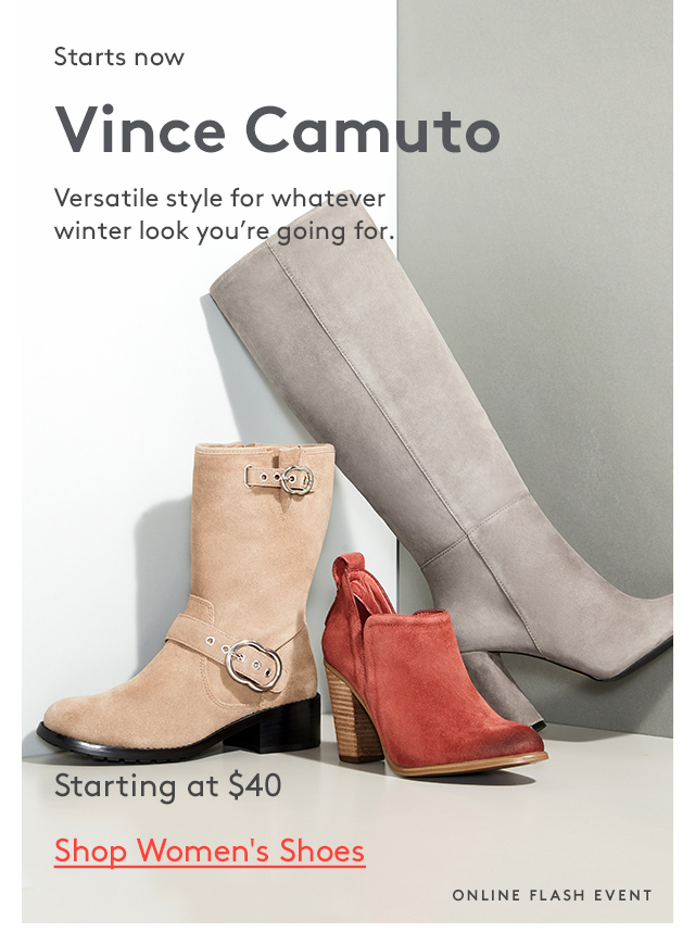 Starts now | Vince Camuto | Versatile style for whatever winter look you're going for. | Starting at $40 | Shop Women's Shoes | Online Flash Event