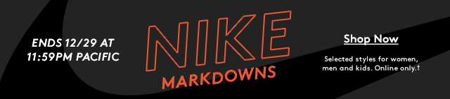 Ends 12/29 at 11:59PM Pacific | Nike Markdowns | Shop Now | Selected styles for women, men and kids. Online only.