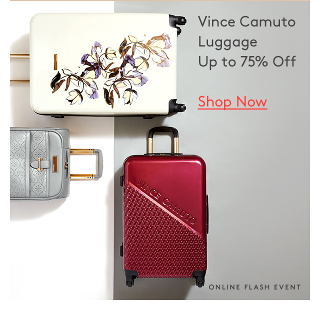 Vince Camuto | Luggage | Up to 75% Off | Shop Now | Online Flash Event