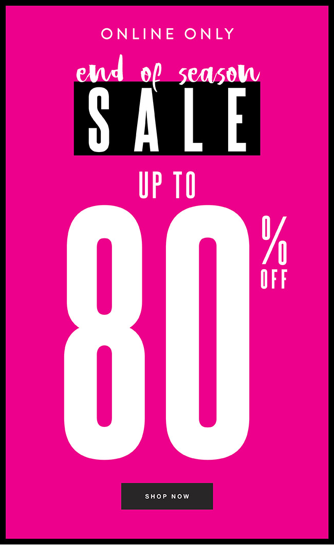 Upto 80% off everything online - Shop Now