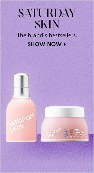 Bestselling Saturday Skin