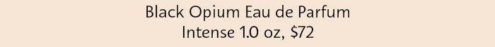 YSL BLACK OPIUM EDP INTENSE 1.0 oz