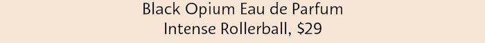 YSL BLACK OPIUM EDP INTENSE Rollerball