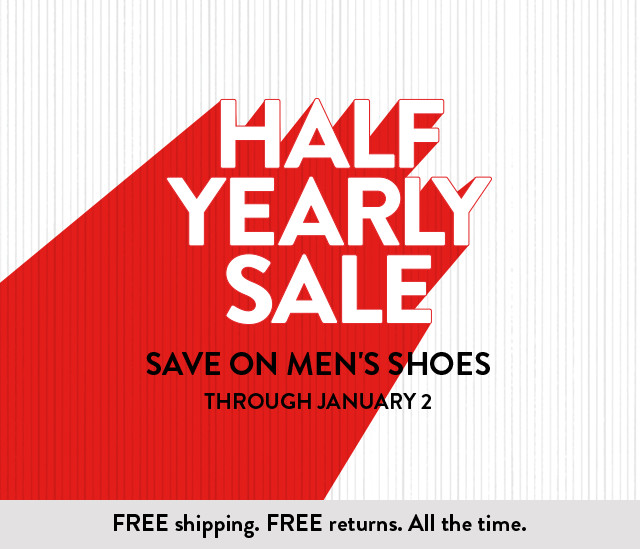HALF YEARLY SALE SAVE ON MEN'S SHOES THROUGH JANUARY 2