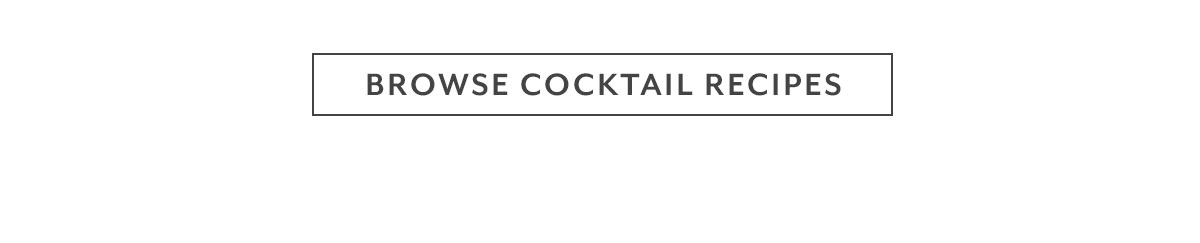 Browse Cocktail Recipes