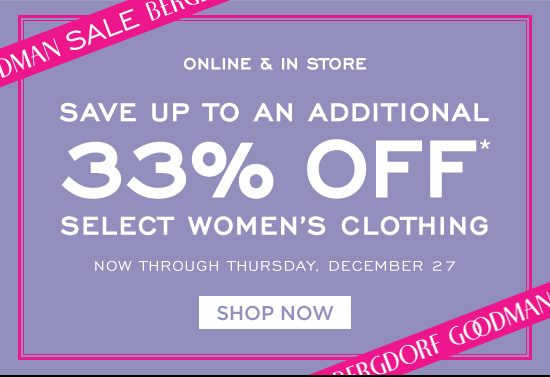 Save up to an additional 33% off women's select clothing.