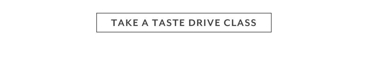 Take a Taste Drive Class