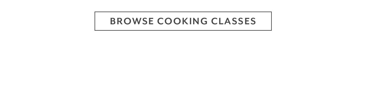 Browse Cooking Classes