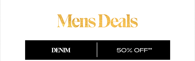 Mens Denim 50% Off**
