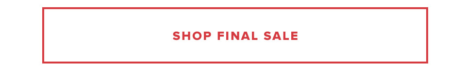 Shop the Sale By Category: Shop Final Sale.
