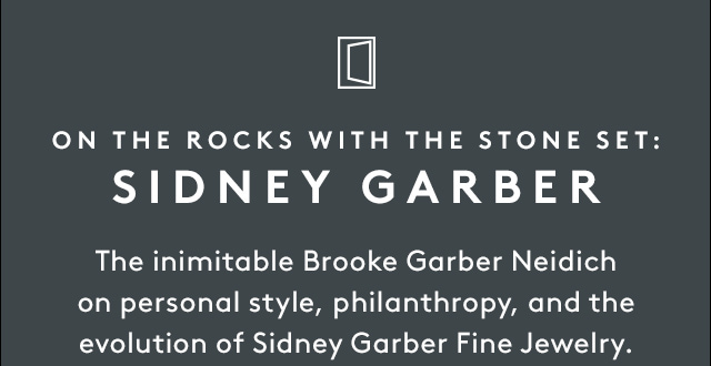 All things jewelry with Brooke Garber Neidich.