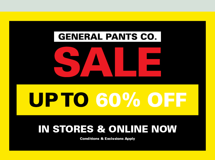 5bda421f76d53 GENERAL PANTS CO SALE - UP TO 60% OFF IN STORES & ONLINE NOW -