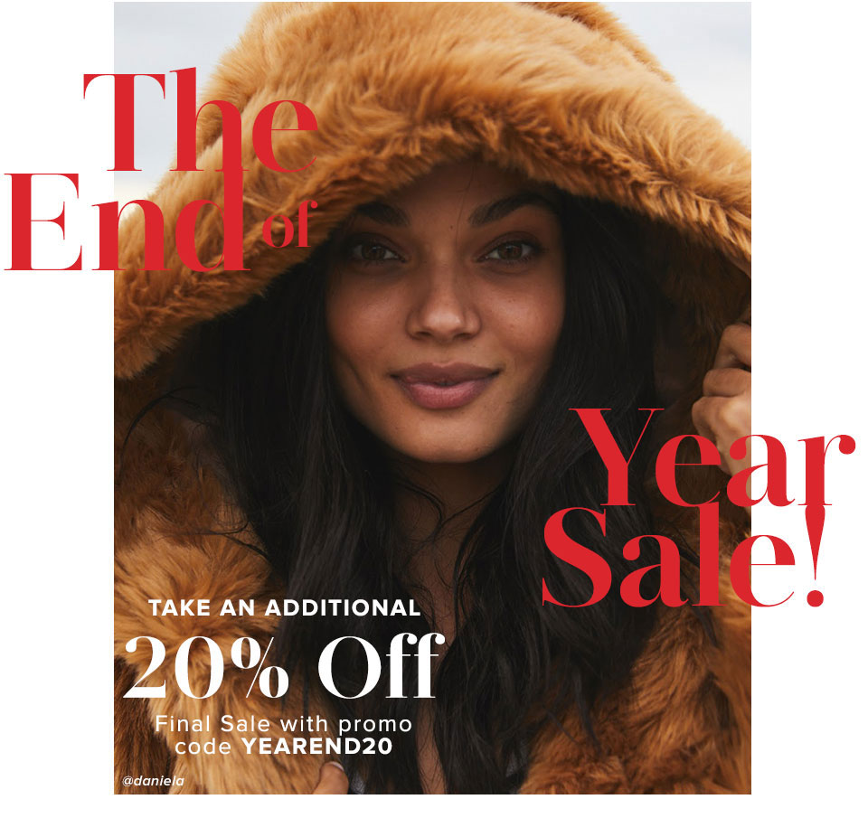 The End of Year Sale. Take an additional 20% off final sale with pormo code. YEAREND20