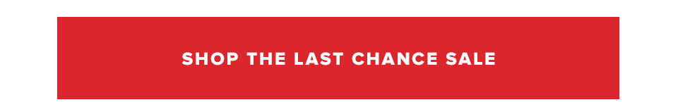 Shop the Last Chance Sale