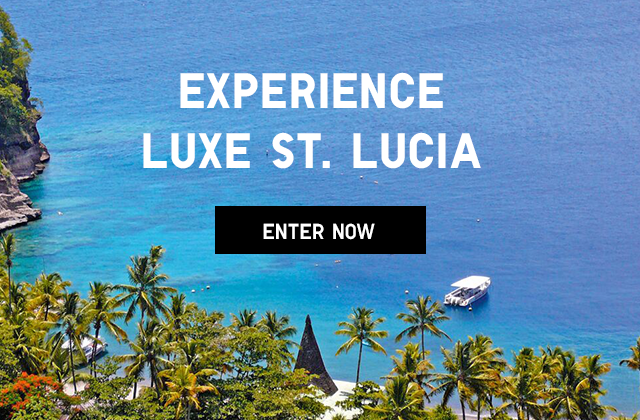 EXPERIENCE LUXE ST. LUCIA - ENTER NOW
