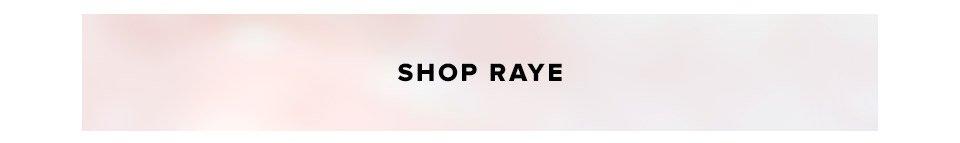Shop Raye.