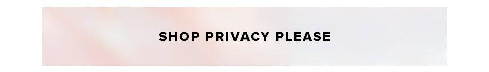 Shop Privacy Please.