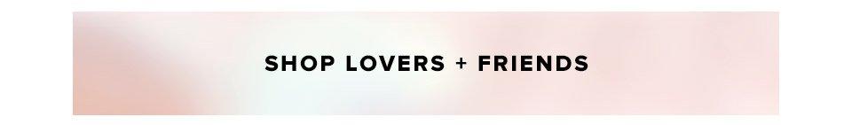 Shop Lovers + Friends.