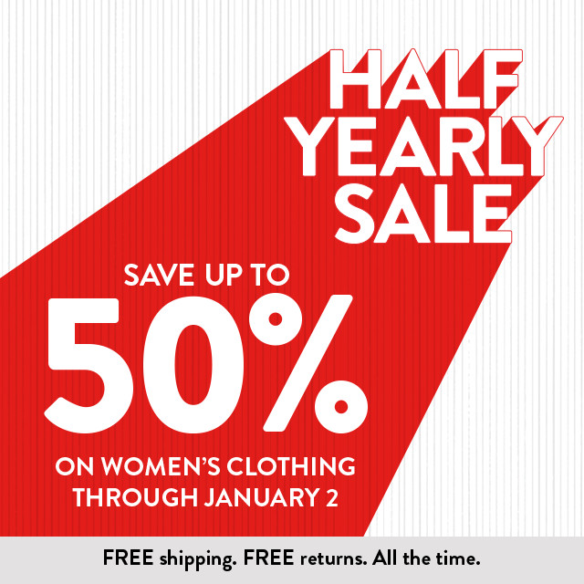 Half-Yearly Sale: save up to 50% on women's clothing.