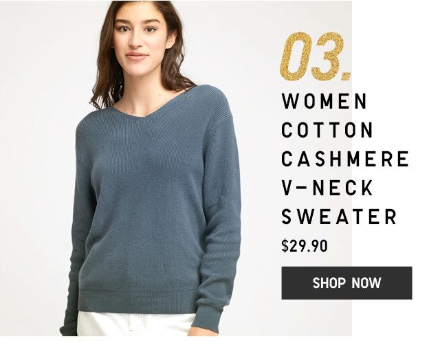 03. WOMEN COTTON CASHMERE V-NECK SWEATER $29.90 - SHOP NOW