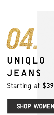 04. UNIQLO JEANS STARTING AT $39.90