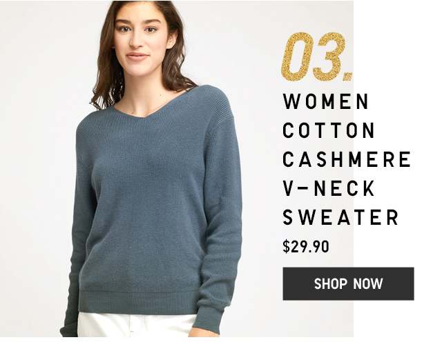 03. WOMEN COTTON CASHMERE V-NECK SWEATER $29.90 - SHOP NOW