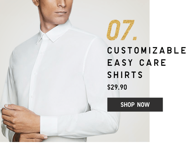 07. CUSTOMIZABLE EZY CARE SHIRTS $29.90 - SHOP MEN