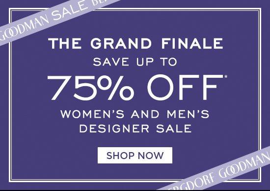 The Grand Finale 75% Off Men's and Women's Designer Sale