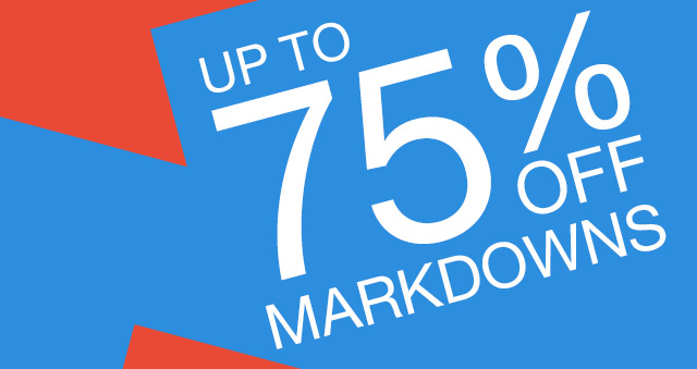 UP TO 75% OFF MARKDOWNS
