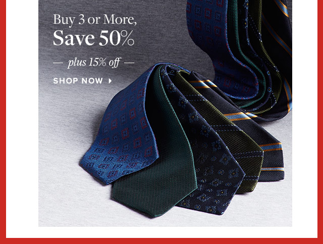 BUY 3 OR MORE, SAVE 50% PLUS 15% OFF