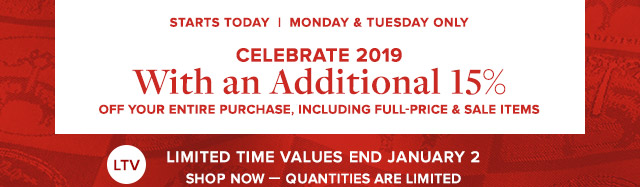 CELEBRATE 2019 WITH AN ADDITIONAL 15%
