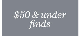 $50 & under finds