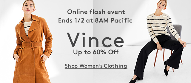 Online flash event | Ends 1/2 at 8AM Pacific | Vince | Up to 60% Off | Shop Women's Clothing