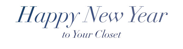 Happy New Year to Your Closet