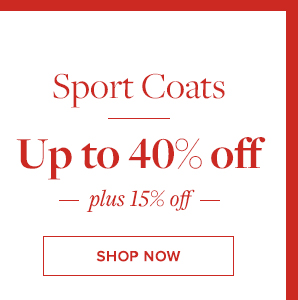 SPORT COATS UP TO 40% OFF