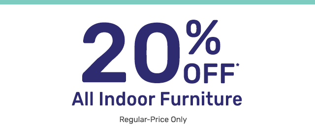 Shop twenty percent off furniture.