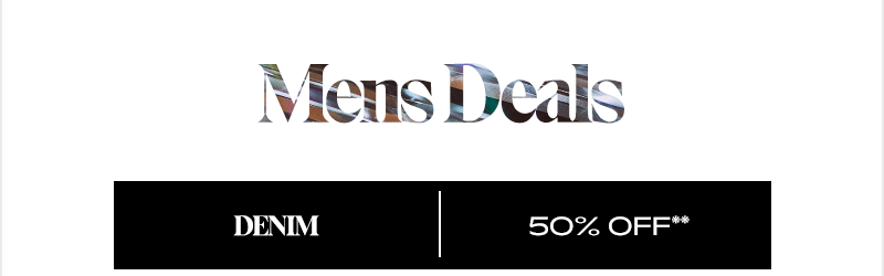 Men's Denim 50% Off**