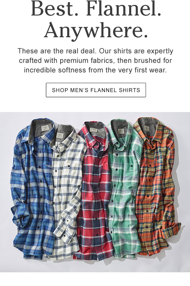 Best. Flannel. Anywhere. These are the real deal. Our shirts are expertly crafted with premium fabrics, then brushed for incredible softness from the very first wear.